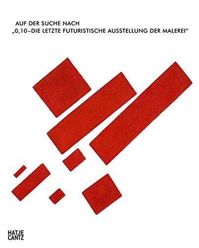 Auf der Suche nach 0,10 - Die letzte futuristische Ausstellung der Malerei