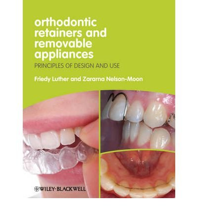 [(Orthodontic Retainers and Removable Appliances: Principles of Design and Use)] [Author: Friedy Luther] published on (December, 2012)