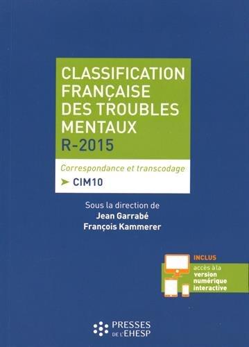 Classification française des troubles mentaux - R2015 - 4e édition: Correspondance et transcodage - CIM10 par François Kammerer