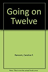 Going on Twelve by Candice F. Ransom (1990-07-01)
