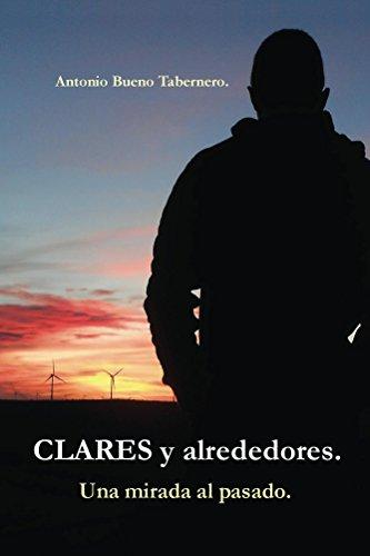 clares-y-alrededores-una-mirada-al-pasado-spanish-edition