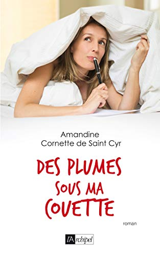 Des plumes sous ma couette (French Edition)