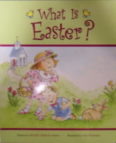 what-is-easter-by-michelle-adams-2007-06-30