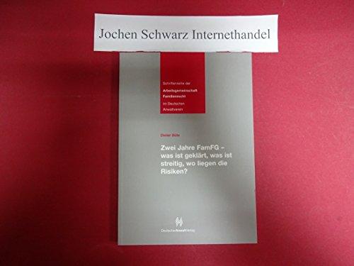 Schriftenreihe der Arbeitsgemeinschaft Familienrecht im Deutschen Anwaltverein. Zwei Jahre FamFG - was ist geklärt, was ist streitig, wo liegen die Risiken