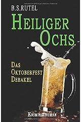 Heiliger Ochs: Das Oktoberfest-Debakel (Amadeus von Waldenbruck, Band 1) Taschenbuch