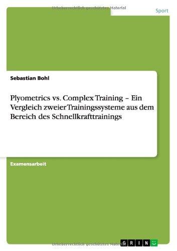 Plyometrics vs. Complex Training - Ein Vergleich zweier Trainingssysteme aus dem Bereich des Schnellkrafttrainings