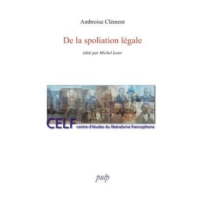 De la spoliation légale (Bibliothèque libérale francophone t. 2)