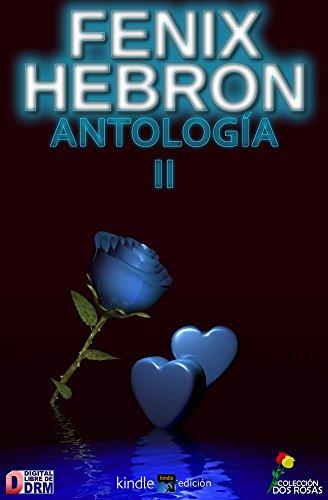 Fenix Hebron: Antología II: Poemario por Fenix Hebron