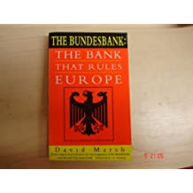 The Bundesbank: The Bank That Rules Europe