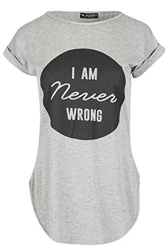 Oops Outlet Damen Niemals Wrong Slogan Bedruckt Aufgerollter Ärmel Halbrunder Saum T-shirt Top Grau