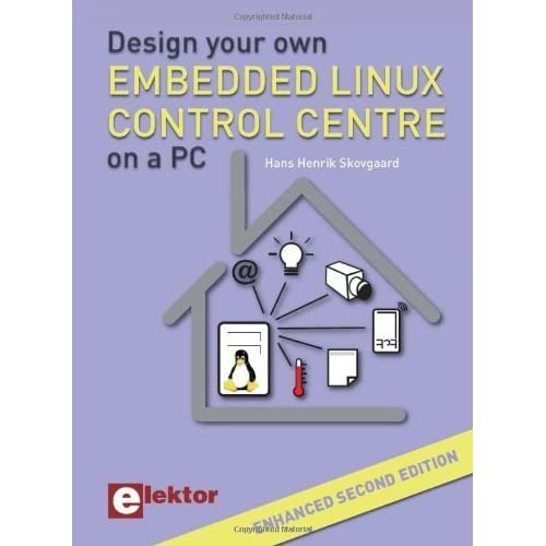 Design Your Own Embedded Linux Control Centre on a PC by Skovgaard, Hans Henrik (2011) Paperback