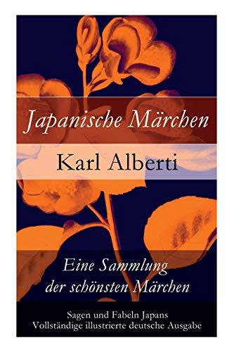 Japanische Märchen: Eine Sammlung der schönsten Märchen, Sagen und Fabeln Japans