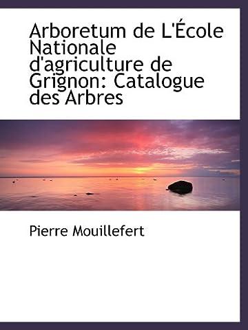 Arboretum de L'École Nationale d'agriculture de Grignon: Catalogue des Arbres