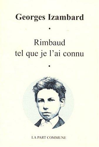 Rimbaud tel que je l'ai connu