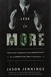 Less Is More: How Great Companies Use Productivity