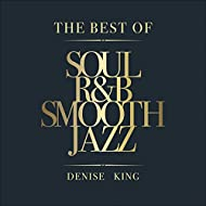 The Best of Soul, R&B, Smooth Jazz