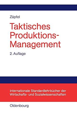 Taktisches Produktions-Management (Internationale Standardlehrbücher der Wirtschafts- und Sozialwissenschaften)