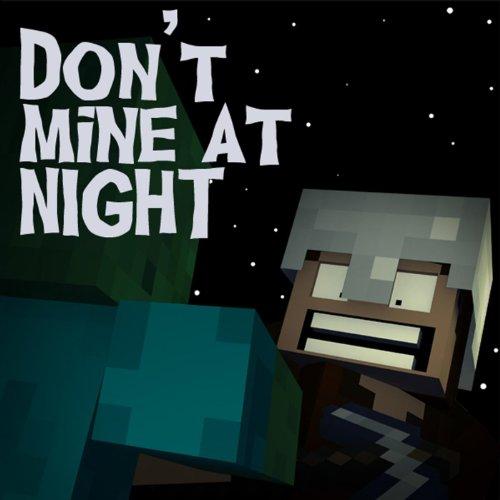 Don't Mine At Night - Minecraft Parody