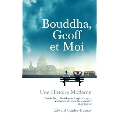 Bouddha, Geoff et Moi: Une Histoire Moderne