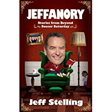 [(Jeffanory: Stories from Beyond Soccer Saturday: Stories from Beyond the Videprinter)] [ By (author) Jeff Stelling ] [July, 2013]