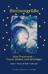 Sternengrüße - eine Trauerreise. Trauer erleben und bewältigen