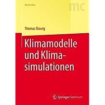 Klimamodelle und Klimasimulationen: (Springer-Lehrbuch Masterclass)