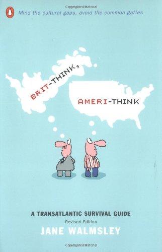 Brit-think, Ameri-think: A Transatlantic Survival Guide por Jane Walmsley