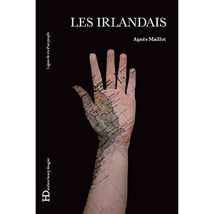 Les Irlandais: Lignes de vie d'un peuple