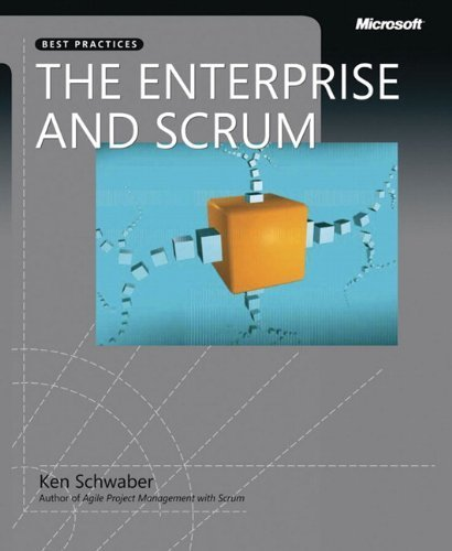 The Enterprise and Scrum (Developer Best Practices) 1st edition by Schwaber, Ken (2007) Paperback