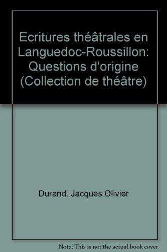 Ecritures thtrales en Languedoc-Roussillon : Questions d'origine