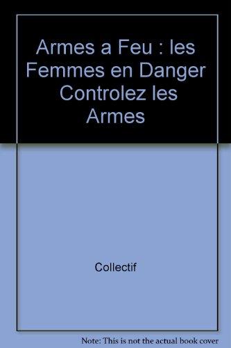 Armes à feu, les femmes en danger