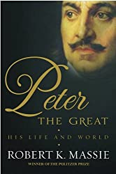 Peter the Great: The compelling story of the man who created modern Russia, founded St Petersburg and made his country part of Europe by Robert K. Massie (2012-09-01)