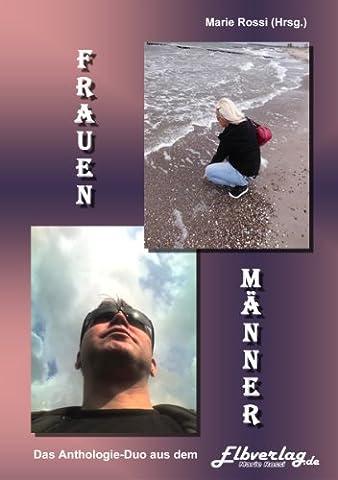 Frauen - Männer: KAISERMANIA! Extreme, einzigartiges Anthologie-DUO mit Roland Kaiser Buchklappe und Buchtrailer von Torgau-TV Regionalfernsehen (Geschenke-Anthologien ... aus dem Elbverlag) (German Edition)