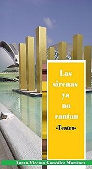 Las sirenas ya no cantan (Spanish Edition) by [González Martínez, Aurea-Vicenta]