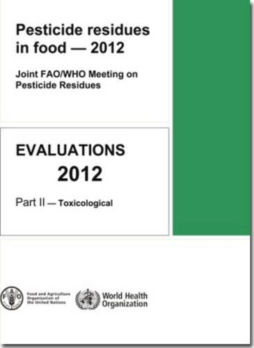 Pesticide Residues in Food - 2012: Toxicological Part 2: Toxicological Evaluations (Who Pesticide Residues in Food)
