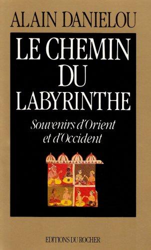 Le Chemin du labyrinthe : Souvenirs d'Orient et d'Occident par Alain Daniélou