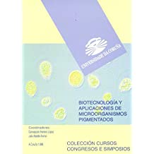 Biotecnología y aplicaciones de microorganismos pigmentados (Cursos, congresos, simposios, Band 48)