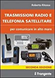 Trasmissioni radio e telefonia satellitare per comunicare in alto mare