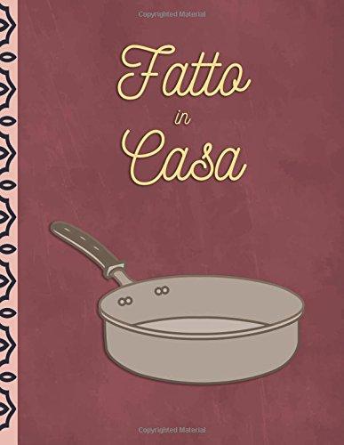 Fatto in casa: Quaderno per scrivere ricette, formato grande, ricettario personale con indice, idea regalo: Volume 1