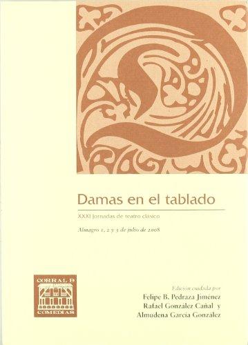 Damas en el tablado: XXXI Jornadas de teatro clásico (CORRAL DE COMEDIAS)
