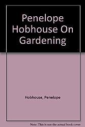 Penelope Hobhouse on Gardening
