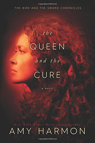 The Queen and the Cure: Volume 2 (The Bird and the Sword Chronicles)