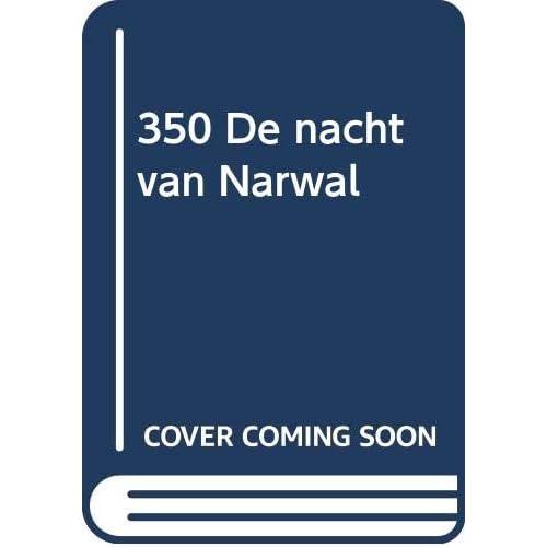 350 De nacht van Narwal