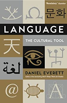 Language: The Cultural Tool von [Everett, Daniel]