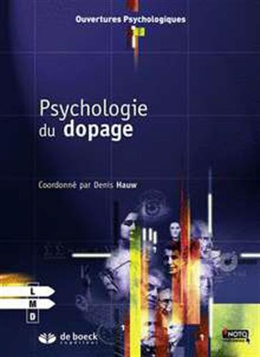 Psychologie du dopage / coord. par Denis Hauw ; préf. de Stéphane Diagana | Hauw, Denis