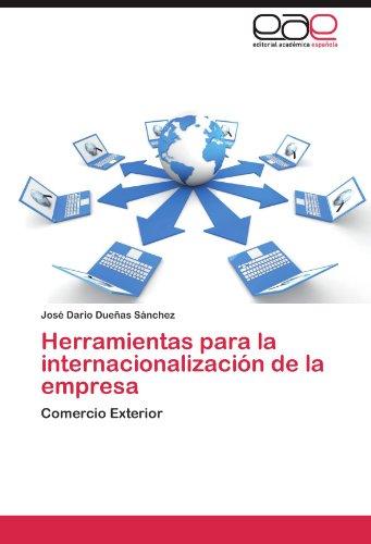 Herramientas Para La Internacionalizacion de La Empresa por Jos Dario Due as S. Nchez