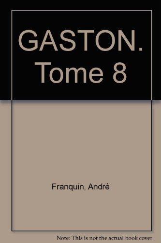 GASTON. Tome 8