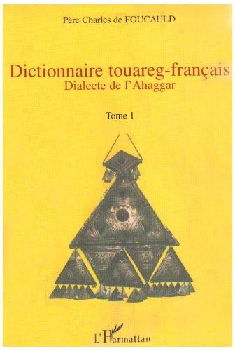 Dictionnaire Touareg Français (4 Volumes) Dialecte de l'Ahag
