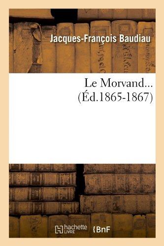 Le Morvand (Éd.1865-1867) par Jacques-François Baudiau