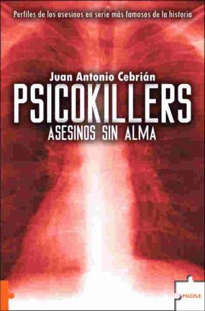 Psicokillers: Perfiles de los asesinos en serir más famosos de la historia (Puzzle) por Juan Antonio Cebrián Zúñiga